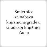 Smjernice za nabavu knjižnične građe u Gradskoj knjižnici Zadar