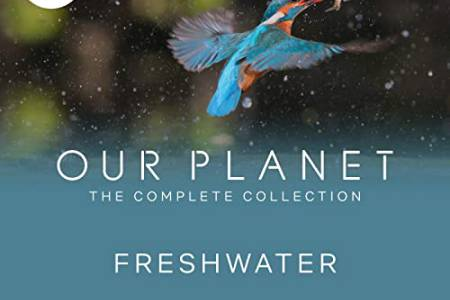 Our Planet - Fresh Water